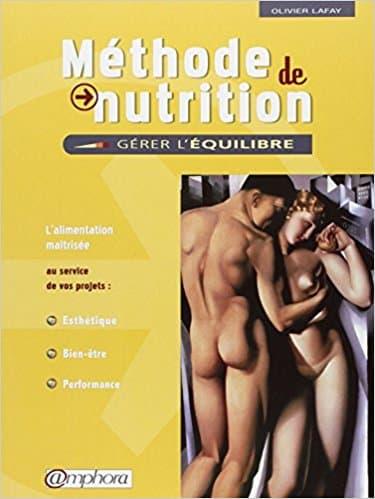 Méthode de Nutrition Gérer l'équilibre - L'alimentation maîtrisée au service de vos projets Esthétique, Bien-être, Performance - Oliver Lafay